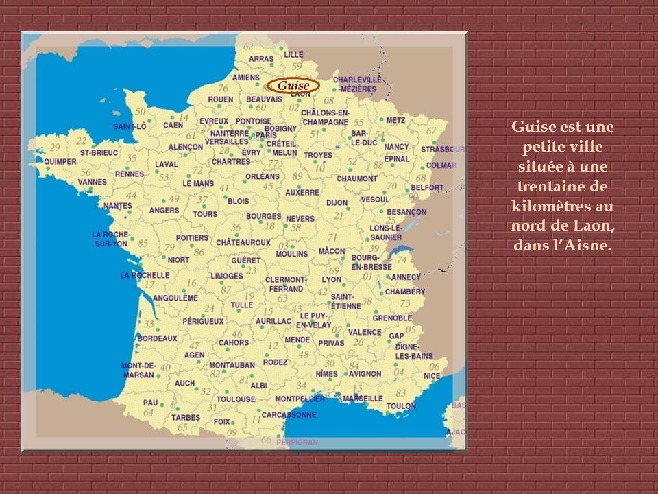 Guise est une petite ville située à une trentaine de kilomètres au nord de Laon, dans lAisne.