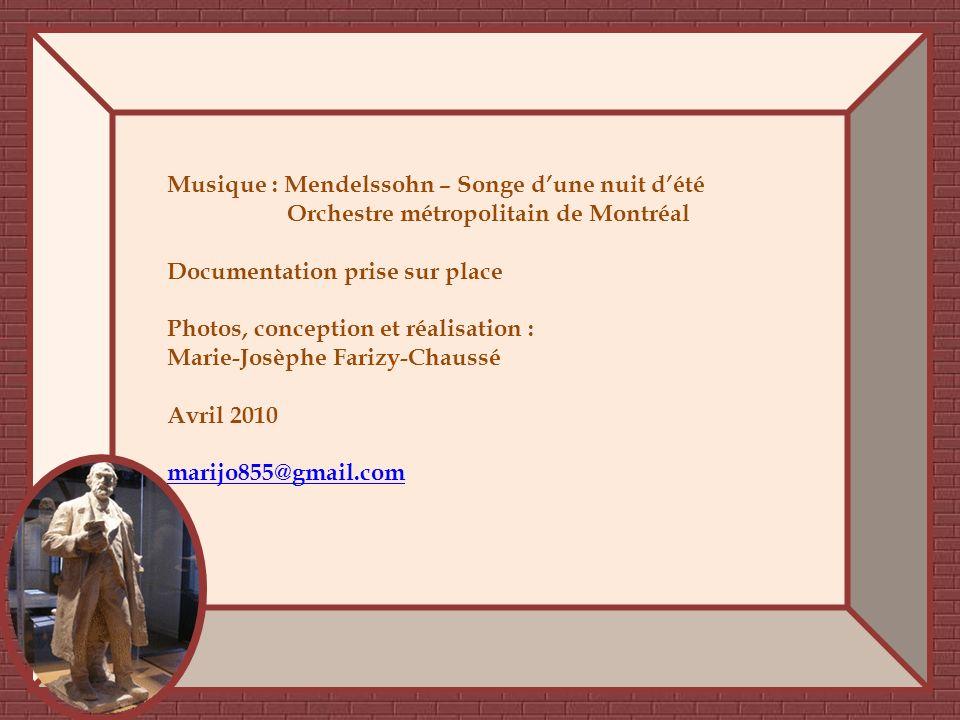 Musique : Mendelssohn – Songe dune nuit dété Orchestre métropolitain de Montréal Documentation prise sur place Photos, conception et réalisation : Marie-Josèphe Farizy-Chaussé Avril 2010 marijo855@gmail.com