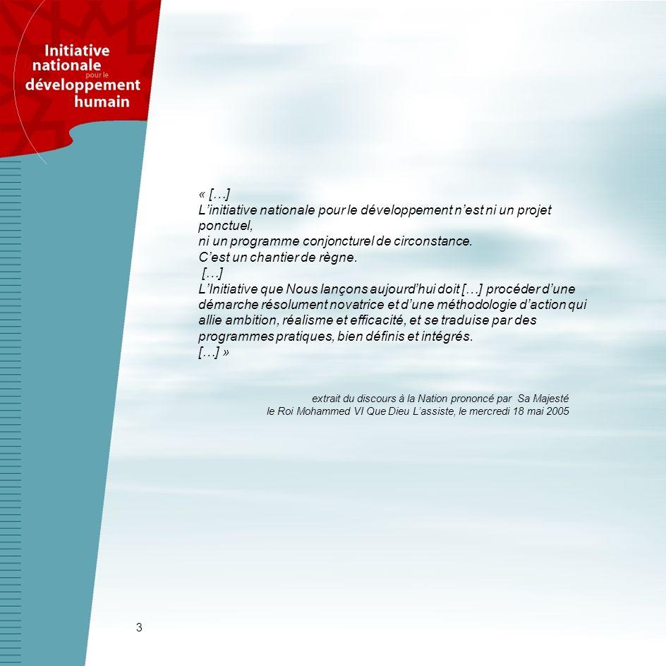 3 « […] Linitiative nationale pour le développement nest ni un projet ponctuel, ni un programme conjoncturel de circonstance. Cest un chantier de règn