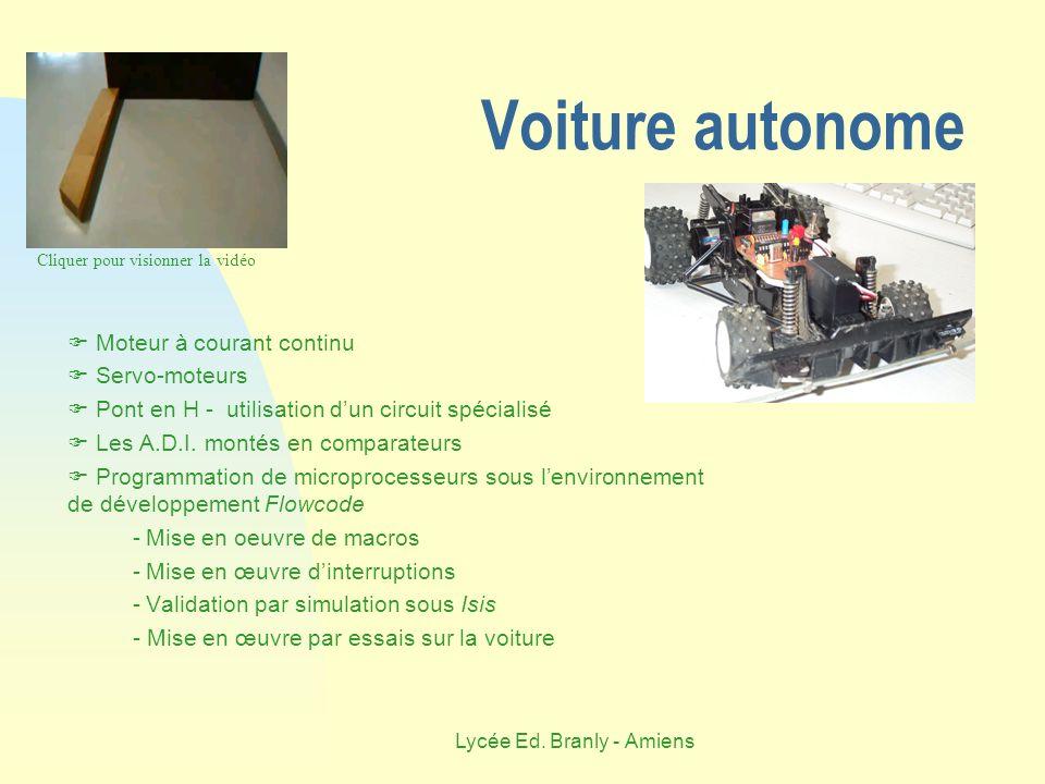Lycée Ed. Branly - Amiens Voiture autonome Moteur à courant continu Servo-moteurs Pont en H - utilisation dun circuit spécialisé Les A.D.I. montés en