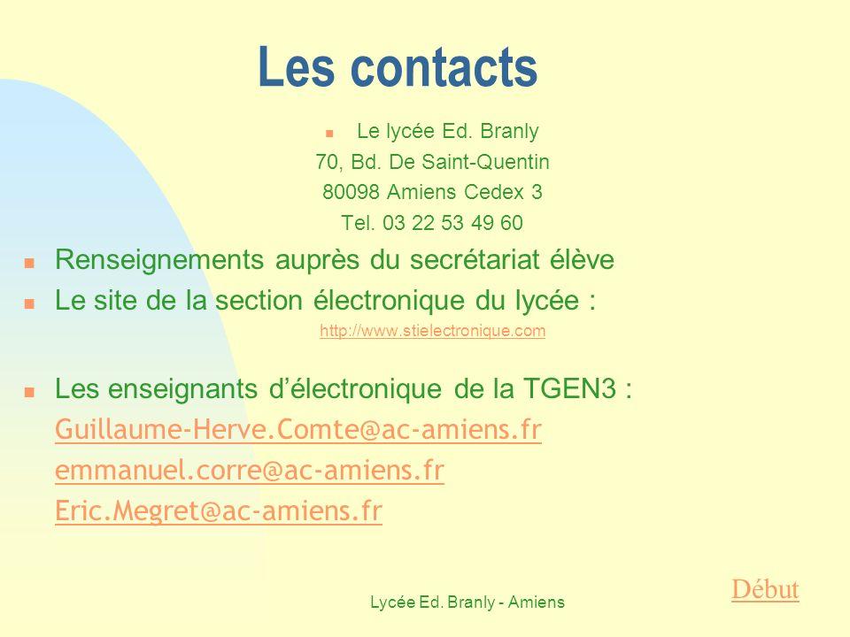 Lycée Ed. Branly - Amiens Les contacts Le lycée Ed. Branly 70, Bd. De Saint-Quentin 80098 Amiens Cedex 3 Tel. 03 22 53 49 60 Renseignements auprès du
