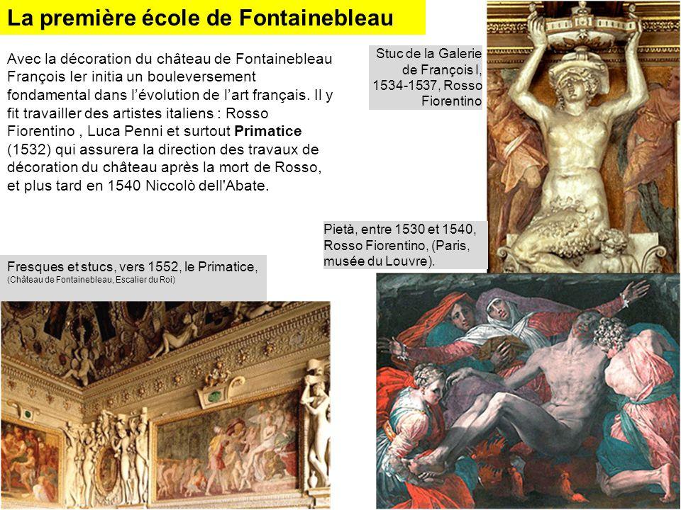 La première école de Fontainebleau Avec la décoration du château de Fontainebleau François Ier initia un bouleversement fondamental dans lévolution de