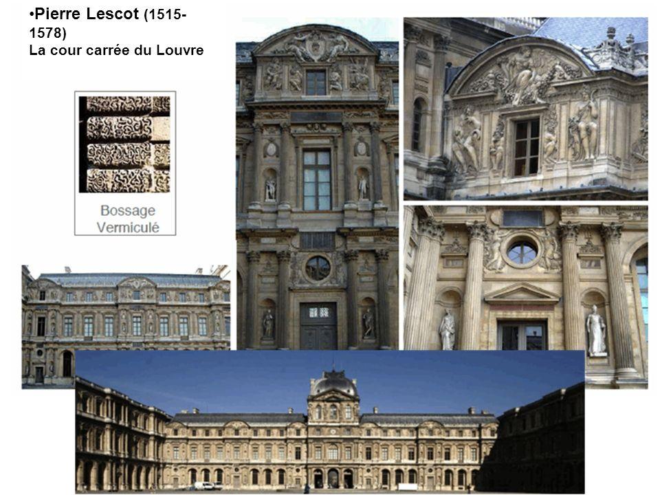 Pierre Lescot (1515- 1578) La cour carrée du Louvre