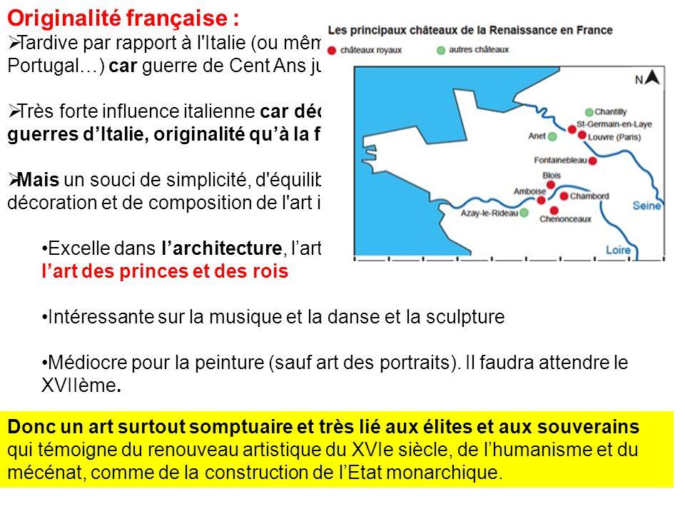 Originalité française : Tardive par rapport à l'Italie (ou même Flandres, Rhénanie, Alsace, Portugal…) car guerre de Cent Ans jusqu'en 1453 Très forte