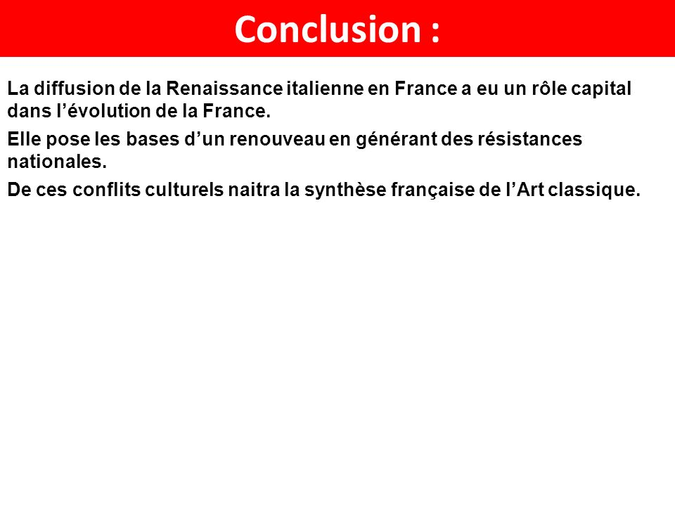 La diffusion de la Renaissance italienne en France a eu un rôle capital dans lévolution de la France. Elle pose les bases dun renouveau en générant de