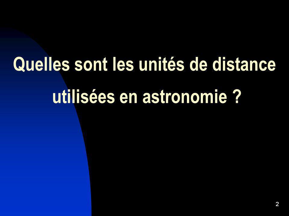 2 Quelles sont les unités de distance utilisées en astronomie ?