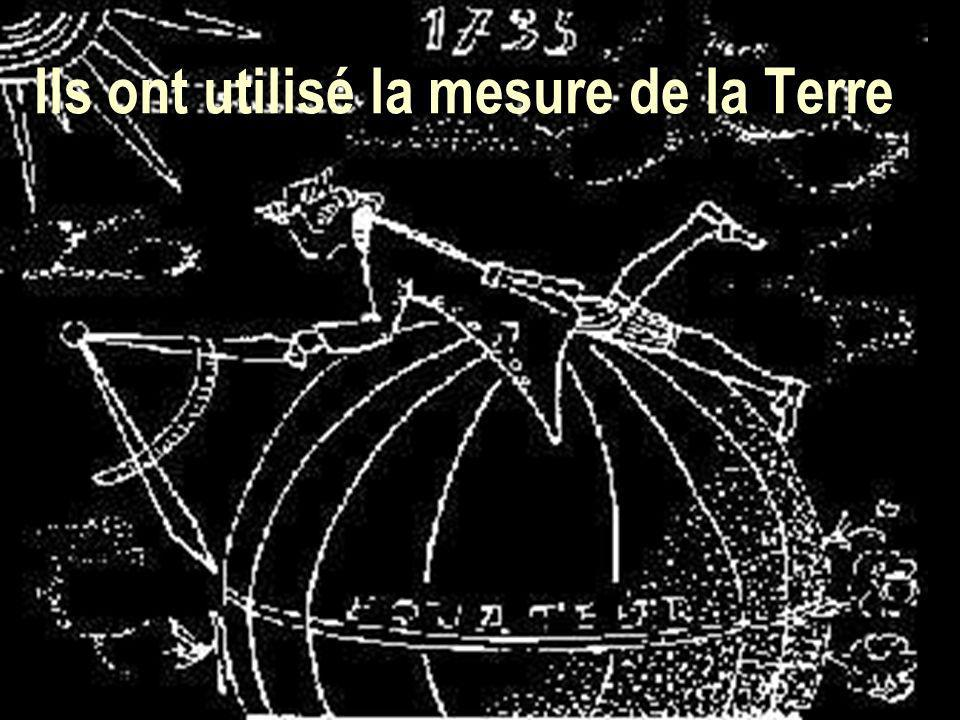 6 Ils ont utilisé la mesure de la Terre