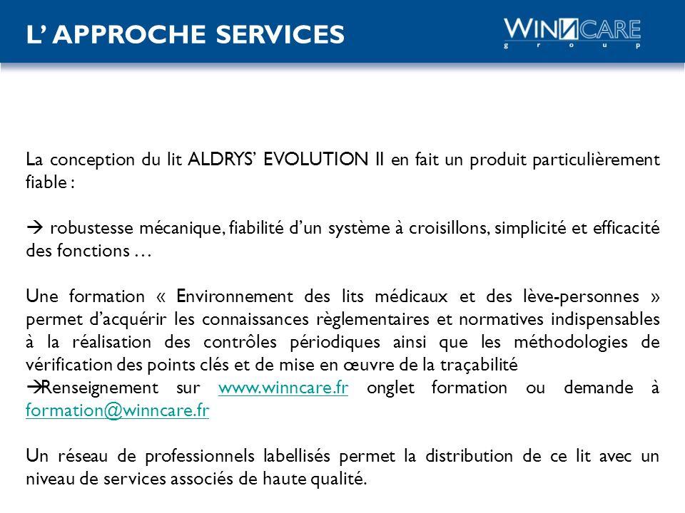 L APPROCHE SERVICES La conception du lit ALDRYS EVOLUTION II en fait un produit particulièrement fiable : robustesse mécanique, fiabilité dun système