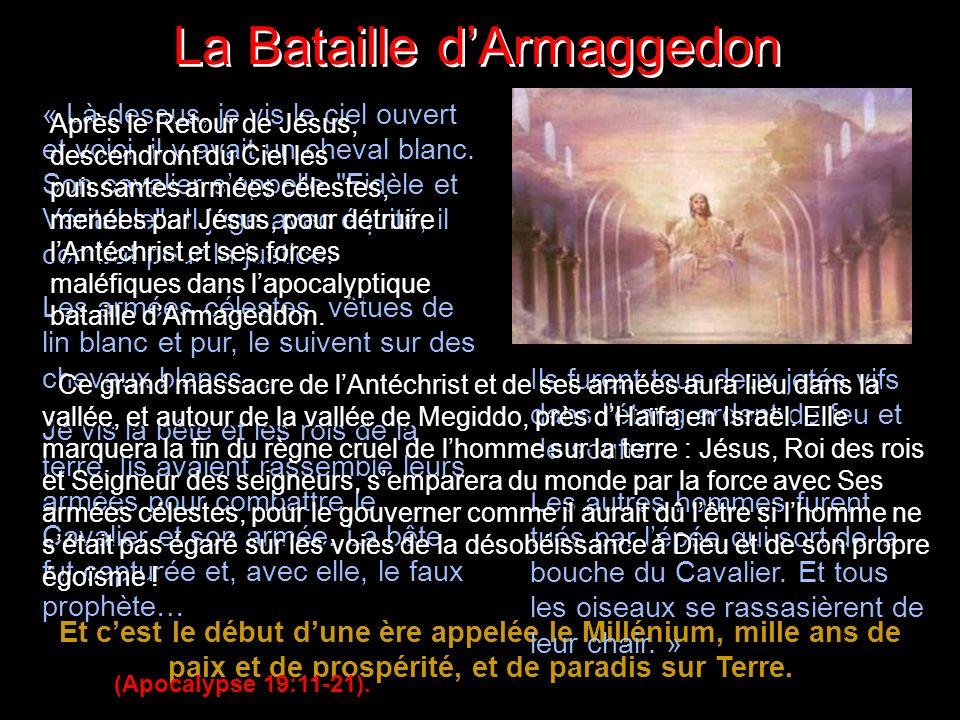 La Bataille dArmaggedon La Bataille dArmaggedon Et cest le début dune ère appelée le Millénium, mille ans de paix et de prospérité, et de paradis sur Terre.