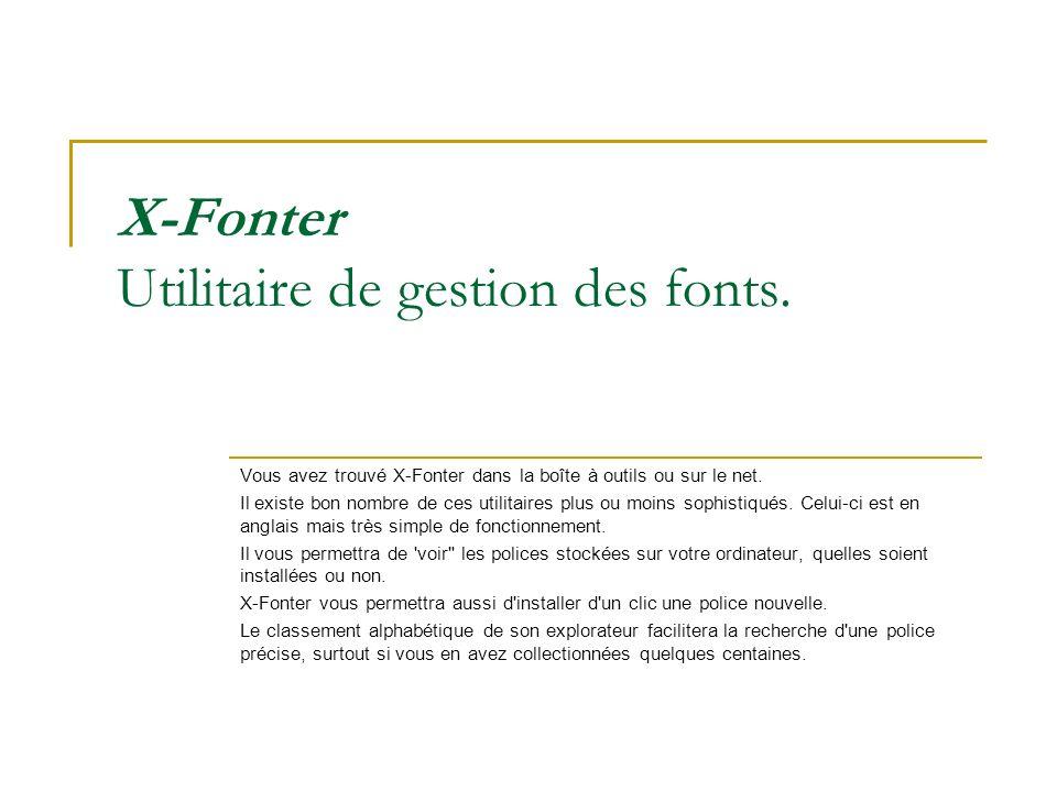 X-Fonter Utilitaire de gestion des fonts.