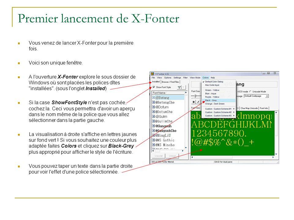 Premier lancement de X-Fonter Vous venez de lancer X-Fonter pour la première fois.