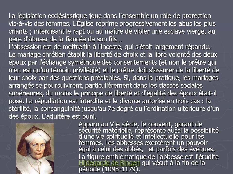 La législation ecclésiastique joue dans l ensemble un rôle de protection vis-à-vis des femmes.
