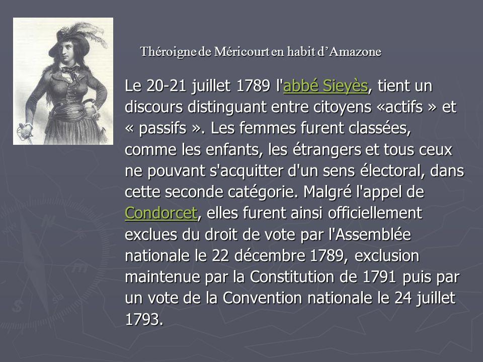Le 20-21 juillet 1789 l'abbé Sieyès, tient un abbé Sieyèsabbé Sieyès discours distinguant entre citoyens «actifs » et « passifs ». Les femmes furent c