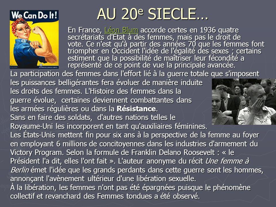 AU 20 e SIECLE… En France, Léon Blum accorde certes en 1936 quatre secrétariats d'État à des femmes, mais pas le droit de vote. Ce n'est qu'à partir d