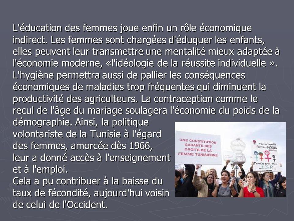 L'éducation des femmes joue enfin un rôle économique indirect. Les femmes sont chargées d'éduquer les enfants, elles peuvent leur transmettre une ment