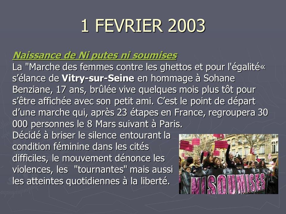 1 FEVRIER 2003 Naissance de Ni putes ni soumises Naissance de Ni putes ni soumises La