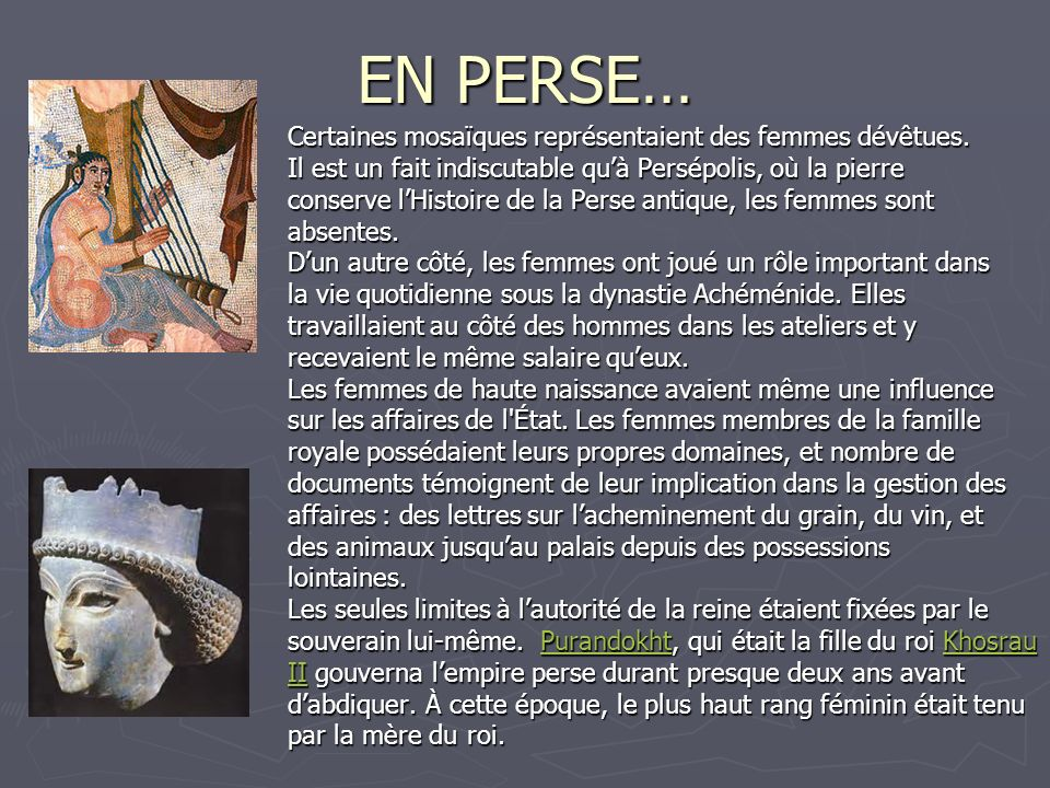 EN PERSE… Certaines mosaïques représentaient des femmes dévêtues. Il est un fait indiscutable quà Persépolis, où la pierre conserve lHistoire de la Pe