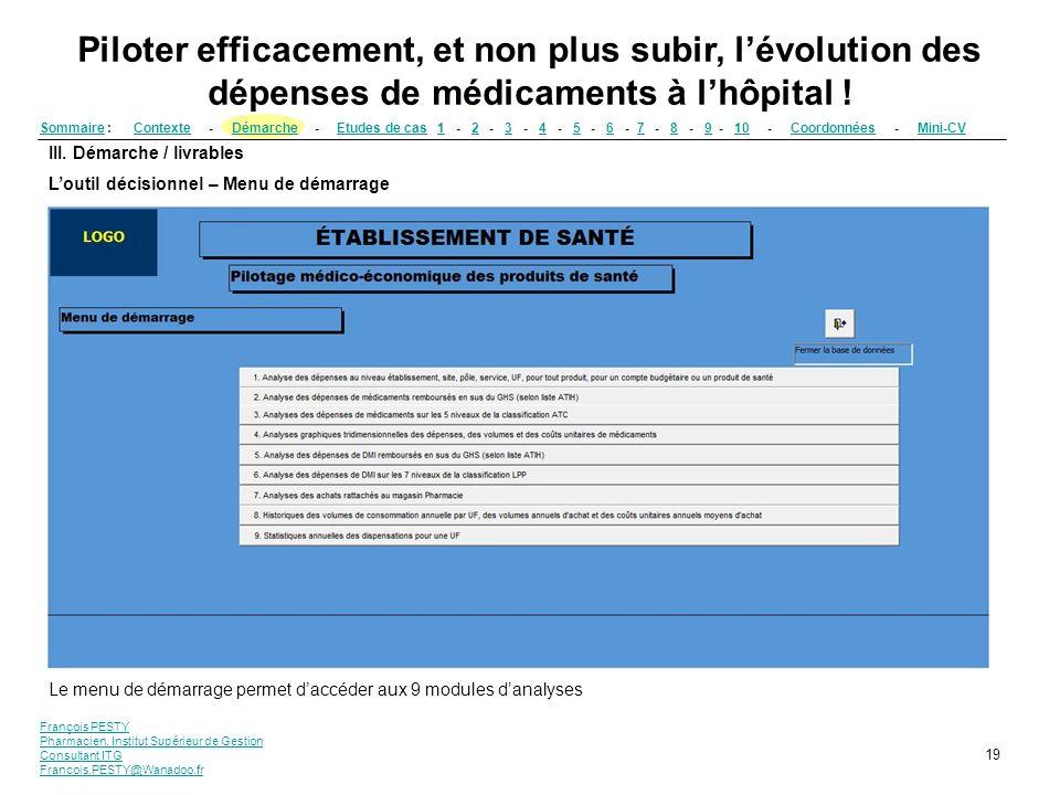 François PESTY Pharmacien, Institut Supérieur de Gestion Consultant ITG Francois.PESTY@Wanadoo.fr 19 III. Démarche / livrables Loutil décisionnel – Me