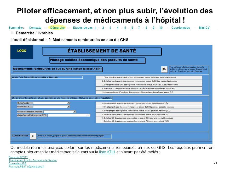 François PESTY Pharmacien, Institut Supérieur de Gestion Consultant ITG Francois.PESTY@Wanadoo.fr 21 III. Démarche / livrables Loutil décisionnel – 2.