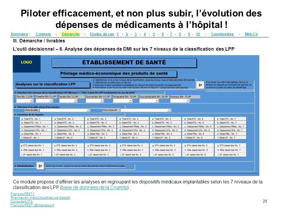 François PESTY Pharmacien, Institut Supérieur de Gestion Consultant ITG Francois.PESTY@Wanadoo.fr 25 III. Démarche / livrables Loutil décisionnel – 6.