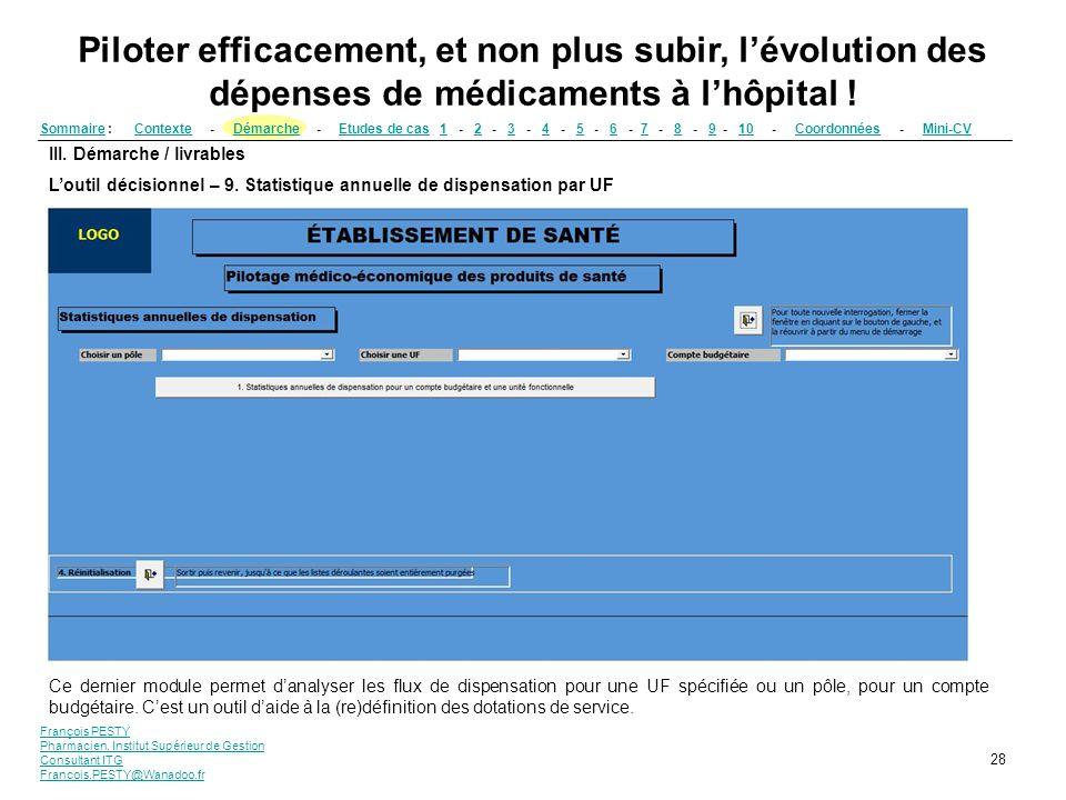 François PESTY Pharmacien, Institut Supérieur de Gestion Consultant ITG Francois.PESTY@Wanadoo.fr 28 III. Démarche / livrables Loutil décisionnel – 9.