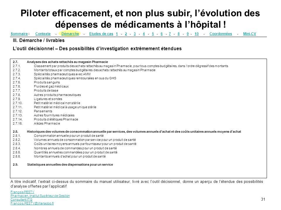 François PESTY Pharmacien, Institut Supérieur de Gestion Consultant ITG Francois.PESTY@Wanadoo.fr 31 III. Démarche / livrables Loutil décisionnel – De