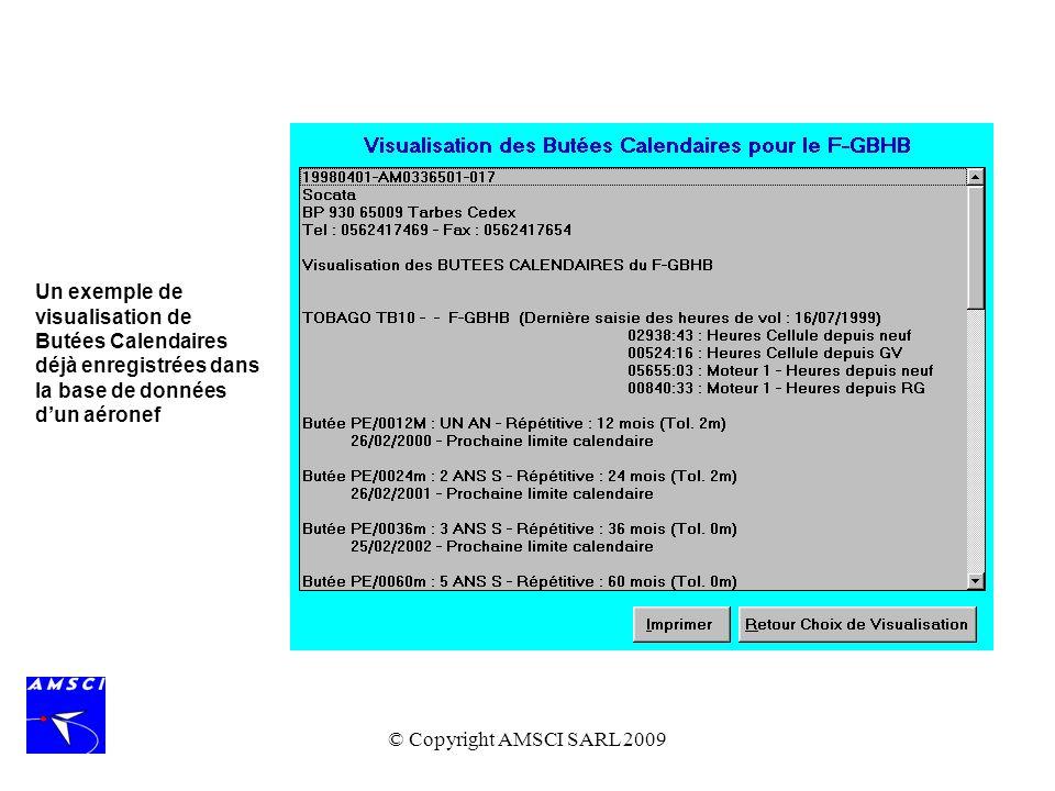 © Copyright AMSCI SARL 2009 Un exemple de visualisation de Butées Calendaires déjà enregistrées dans la base de données dun aéronef