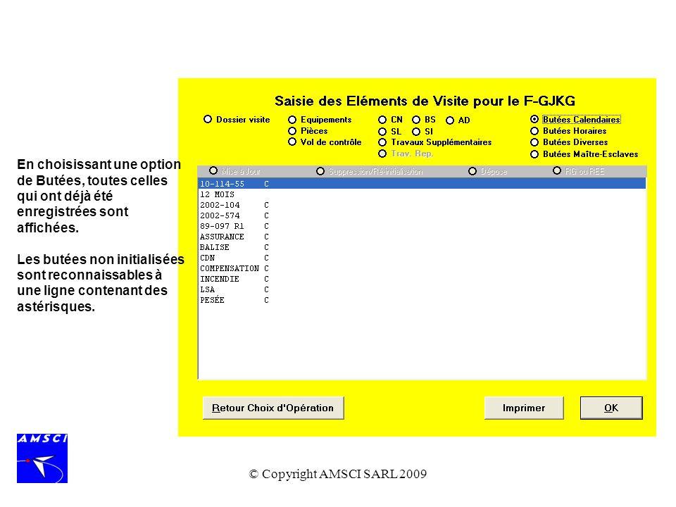 © Copyright AMSCI SARL 2009 En choisissant une option de Butées, toutes celles qui ont déjà été enregistrées sont affichées. Les butées non initialisé