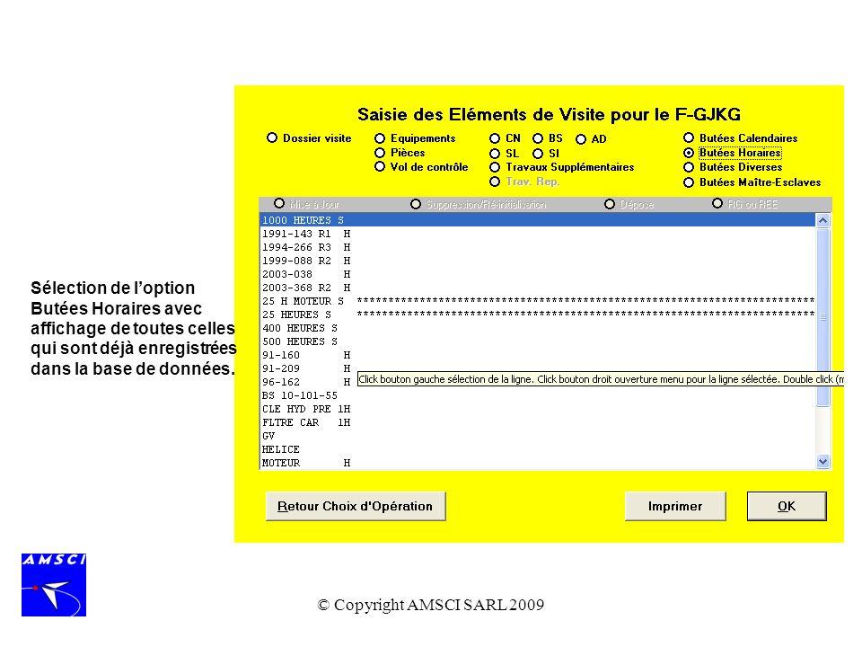 © Copyright AMSCI SARL 2009 Sélection de loption Butées Horaires avec affichage de toutes celles qui sont déjà enregistrées dans la base de données.