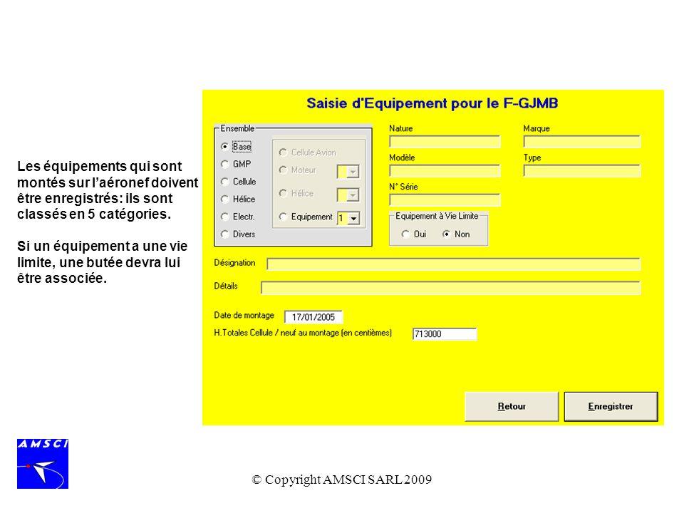 © Copyright AMSCI SARL 2009 Les équipements qui sont montés sur laéronef doivent être enregistrés: ils sont classés en 5 catégories. Si un équipement
