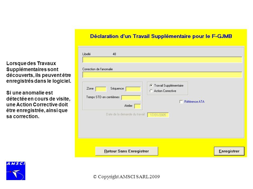 © Copyright AMSCI SARL 2009 Lorsque des Travaux Supplémentaires sont découverts, ils peuvent être enregistrés dans le logiciel. Si une anomalie est dé