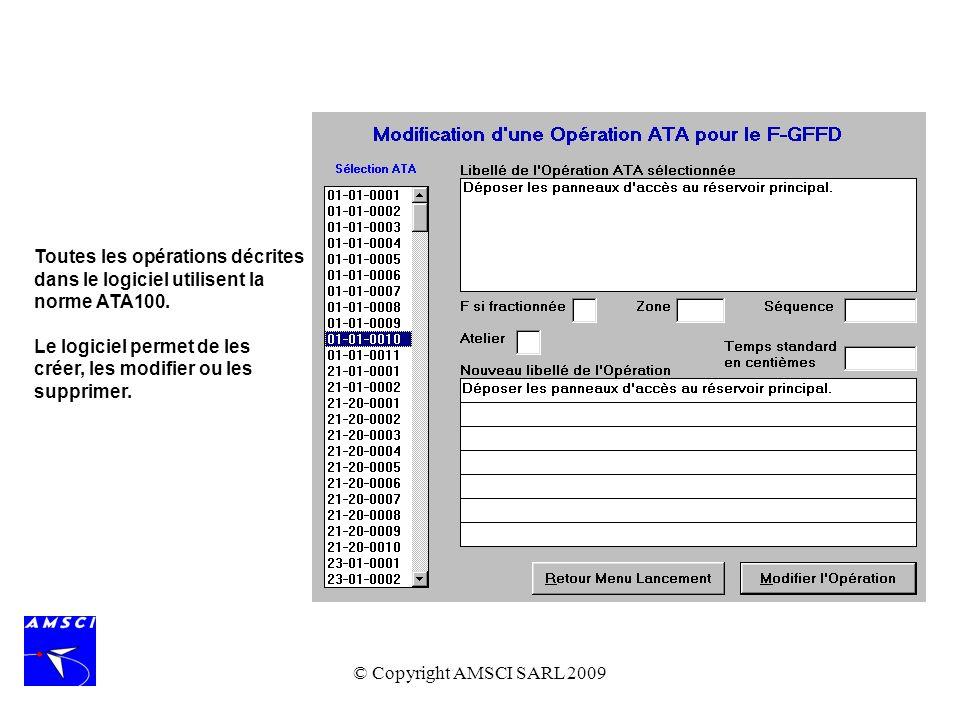 © Copyright AMSCI SARL 2009 Toutes les opérations décrites dans le logiciel utilisent la norme ATA100. Le logiciel permet de les créer, les modifier o