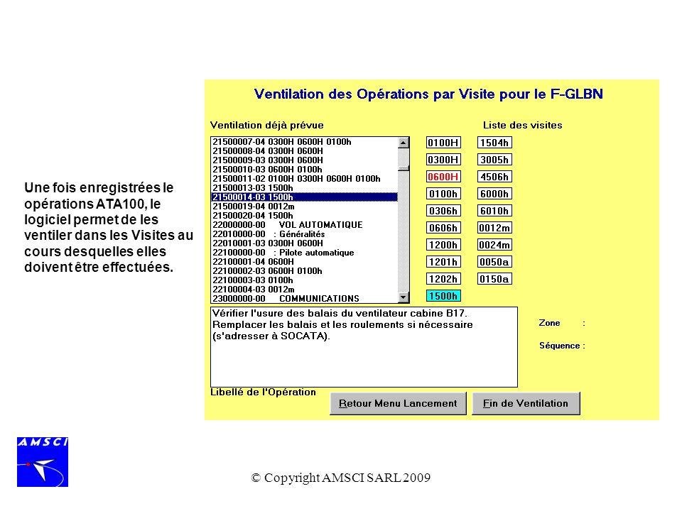 © Copyright AMSCI SARL 2009 Une fois enregistrées le opérations ATA100, le logiciel permet de les ventiler dans les Visites au cours desquelles elles