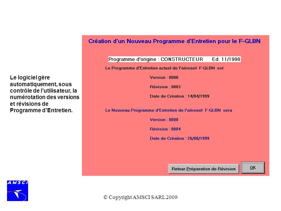 © Copyright AMSCI SARL 2009 Le logiciel gère automatiquement, sous contrôle de lutilisateur, la numérotation des versions et révisions de Programme dE