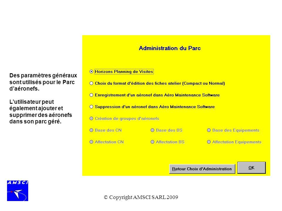 © Copyright AMSCI SARL 2009 Des paramètres généraux sont utilisés pour le Parc daéronefs. Lutilisateur peut également ajouter et supprimer des aéronef
