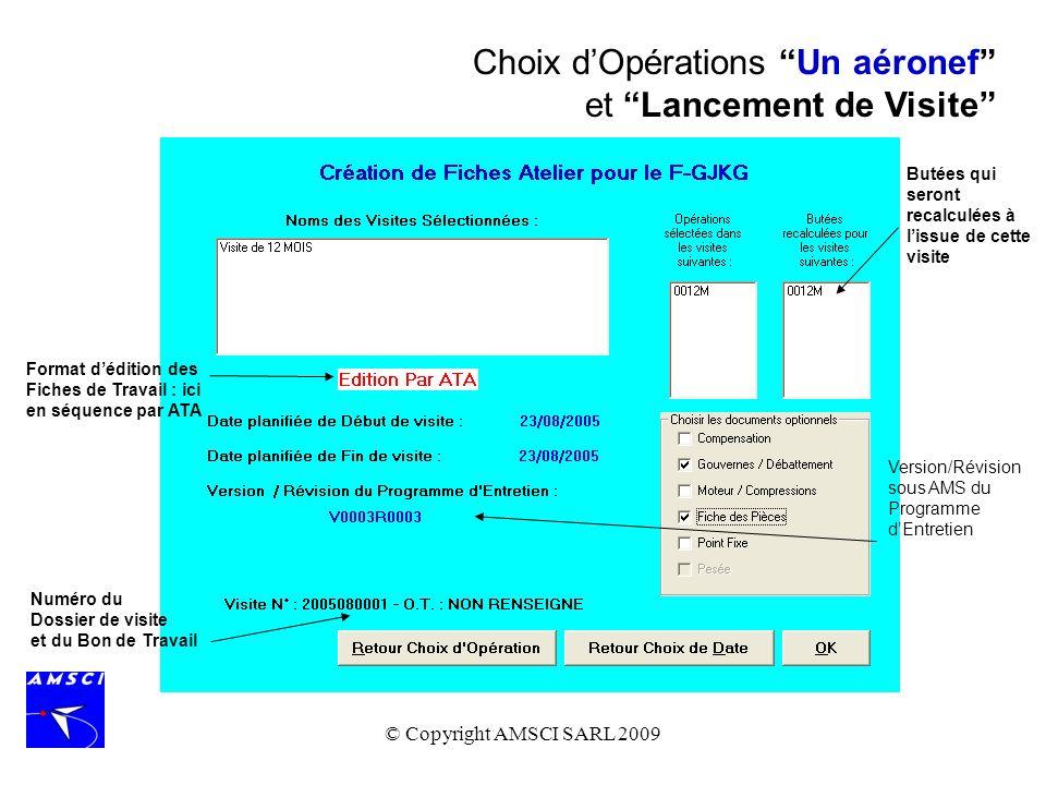 © Copyright AMSCI SARL 2009 Numéro du Dossier de visite et du Bon de Travail Version/Révision sous AMS du Programme dEntretien Butées qui seront recal