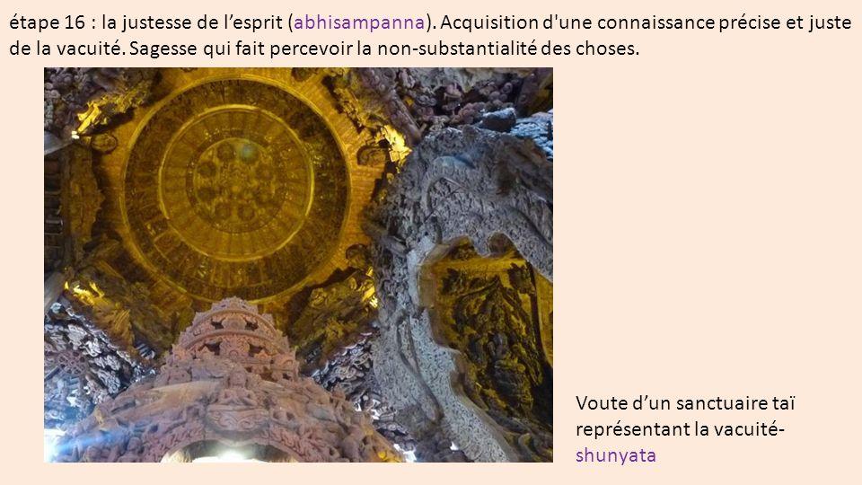 étape 16 : la justesse de lesprit (abhisampanna).