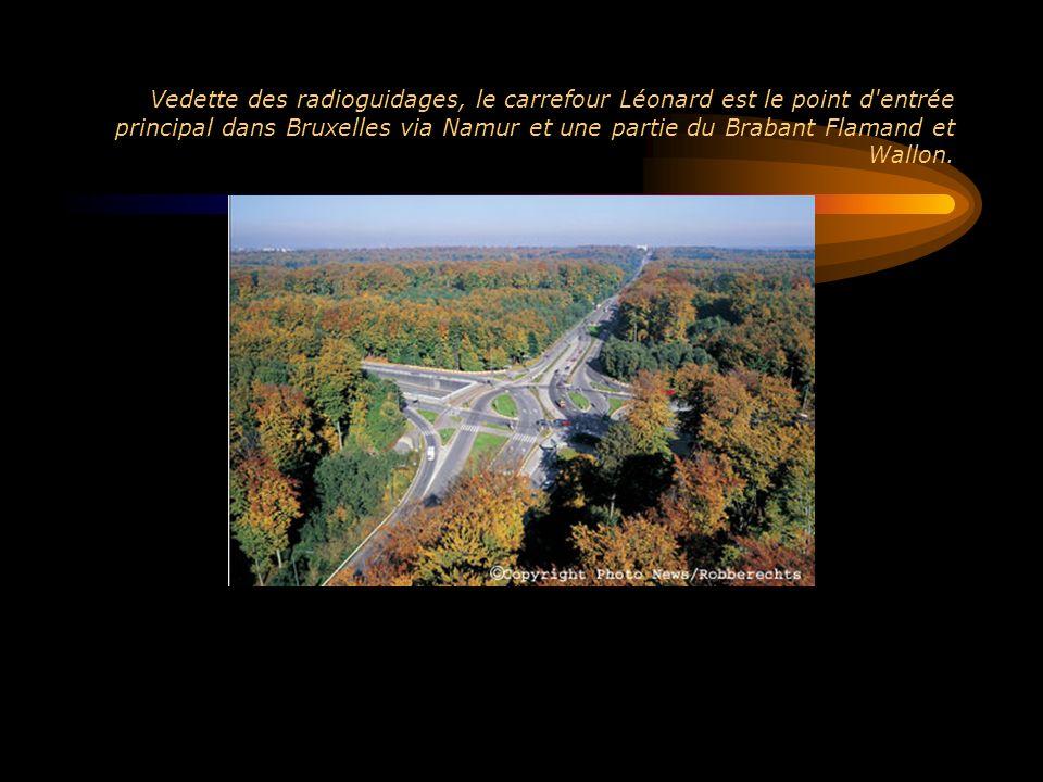 Vedette des radioguidages, le carrefour Léonard est le point d'entrée principal dans Bruxelles via Namur et une partie du Brabant Flamand et Wallon.