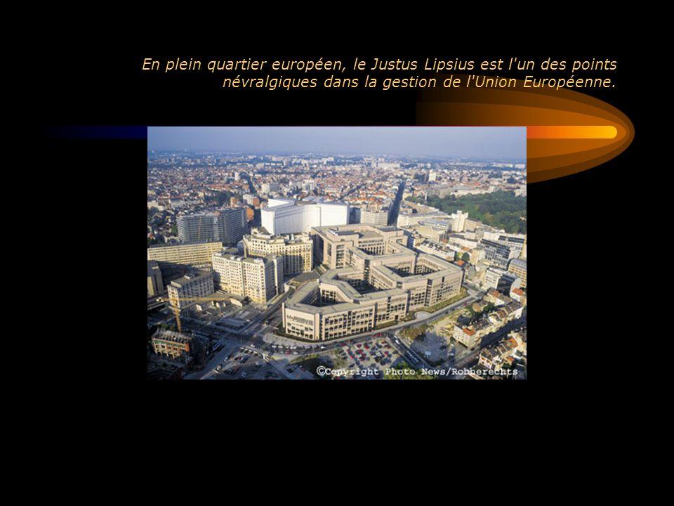 En plein quartier européen, le Justus Lipsius est l'un des points névralgiques dans la gestion de l'Union Européenne.