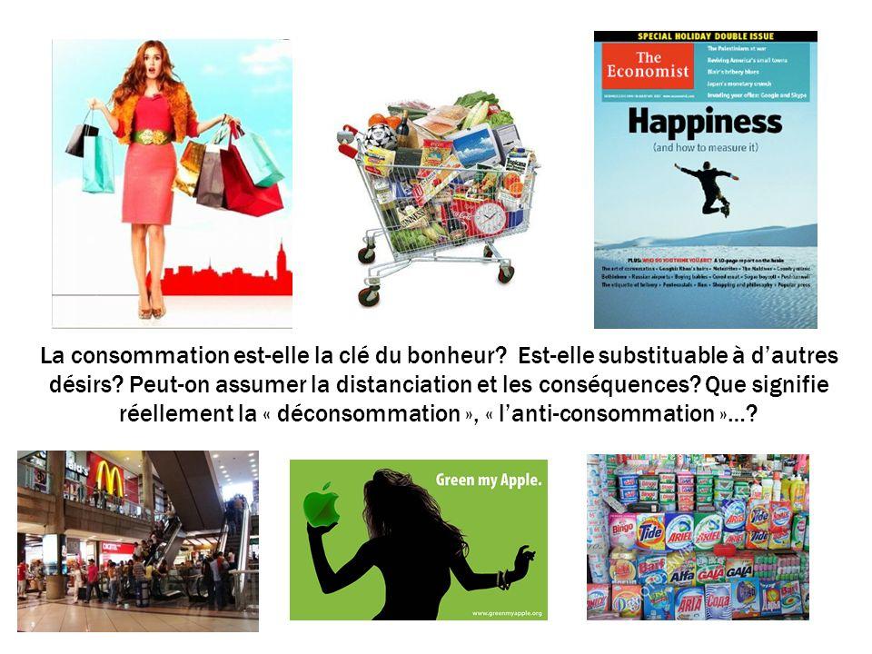 La consommation est-elle la clé du bonheur. Est-elle substituable à dautres désirs.