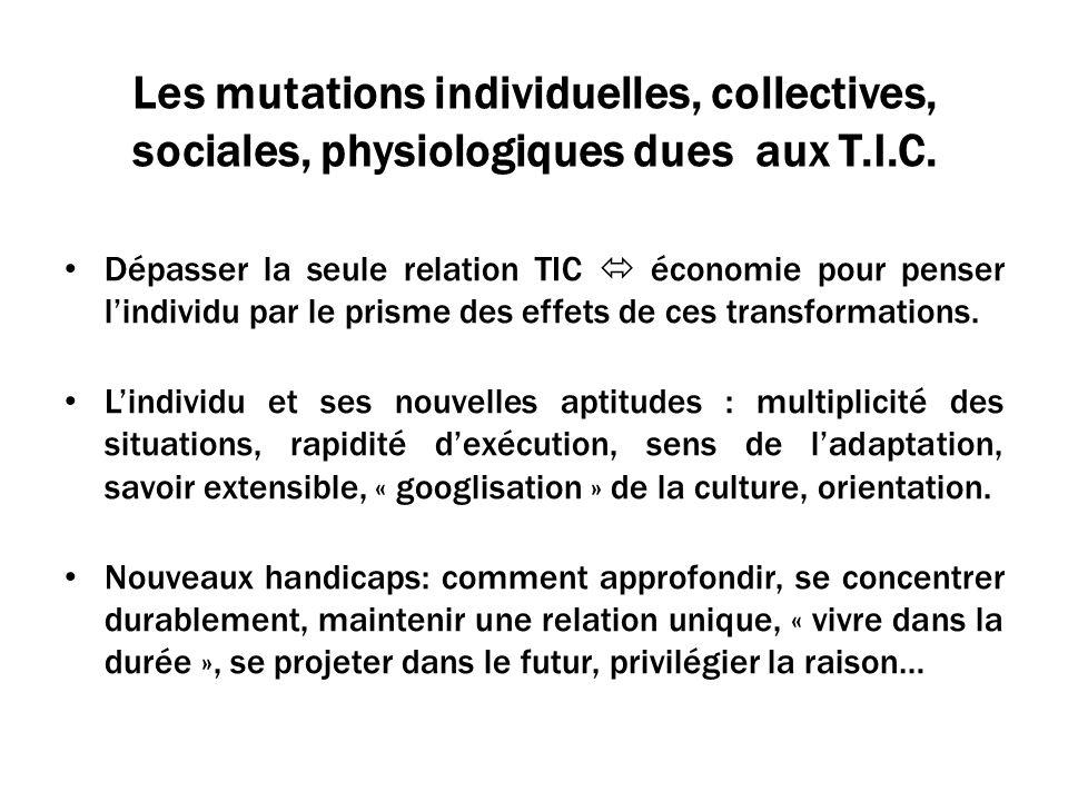 Les mutations individuelles, collectives, sociales, physiologiques dues aux T.I.C.