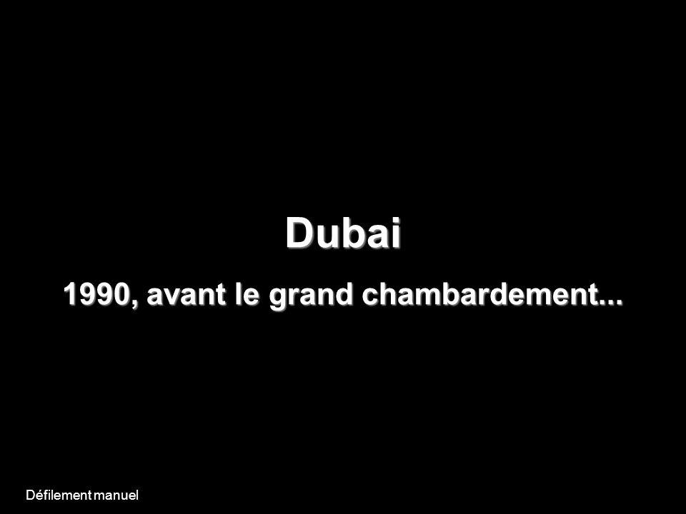 Dubai 1990, avant le grand chambardement... Défilement manuel