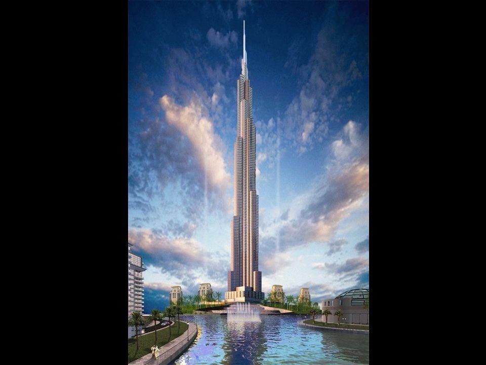 Le Burj Dubai Commencé en 2005, devrait être ouvert cette année. Avec une hauteur de 800 m, sera lédifice le plus haut du monde.