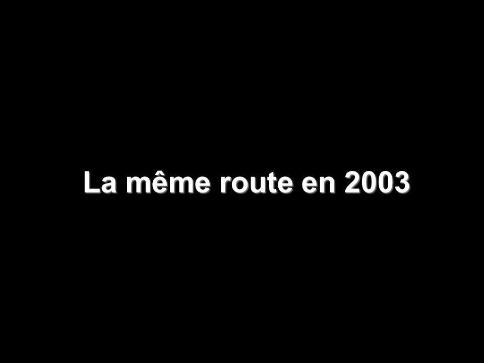 La même route en 2003