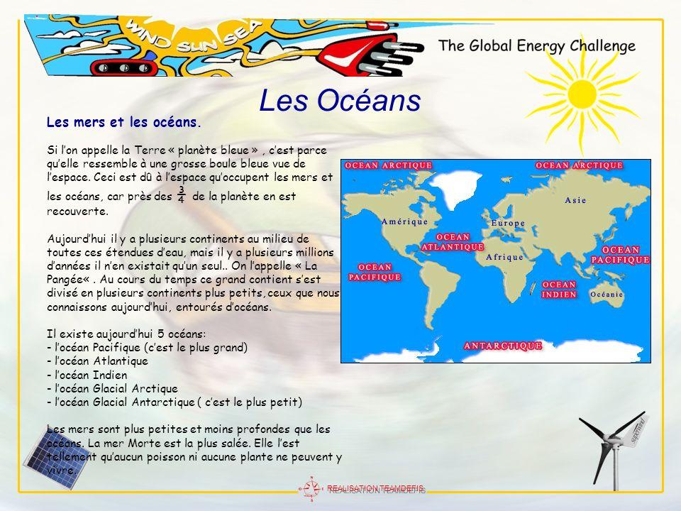 REALISATION TEAMDEFIS Les mers et les océans. Si lon appelle la Terre « planète bleue », cest parce quelle ressemble à une grosse boule bleue vue de l
