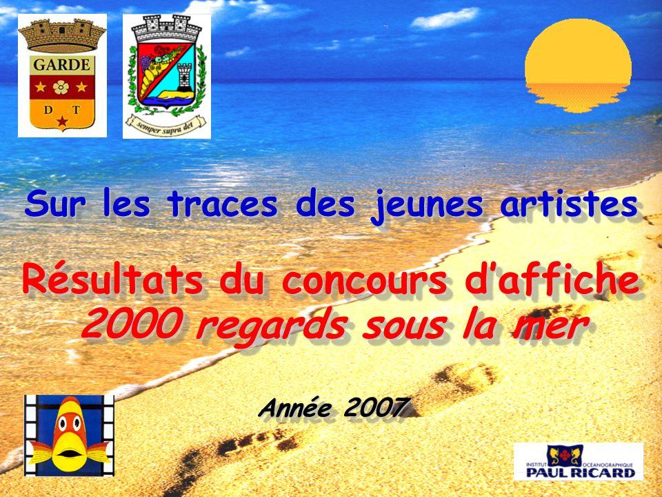 Sur les traces des jeunes artistes Résultats du concours daffiche 2000 regards sous la mer Année 2007 Sur les traces des jeunes artistes Résultats du
