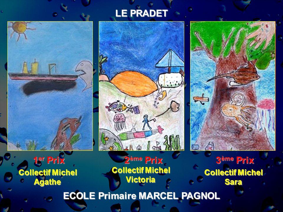 LE PRADET 1 er Prix 2 ème Prix 3 ème Prix Collectif Michel Agathe Victoria Sara ECOLE Primaire MARCEL PAGNOL