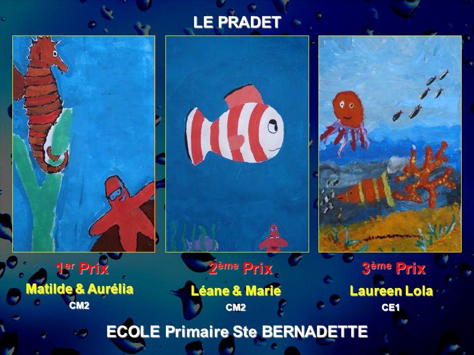 ECOLE Primaire Ste BERNADETTE LE PRADET 1 er Prix 2 ème Prix 3 ème Prix Matilde & Aurélia CM2 Léane & Marie CM2 Laureen Lola CE1