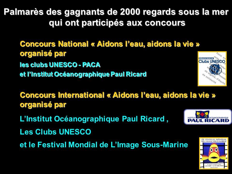 Palmarès des gagnants de 2000 regards sous la mer qui ont participés aux concours qui ont participés aux concours Concours National « Aidons leau, aid