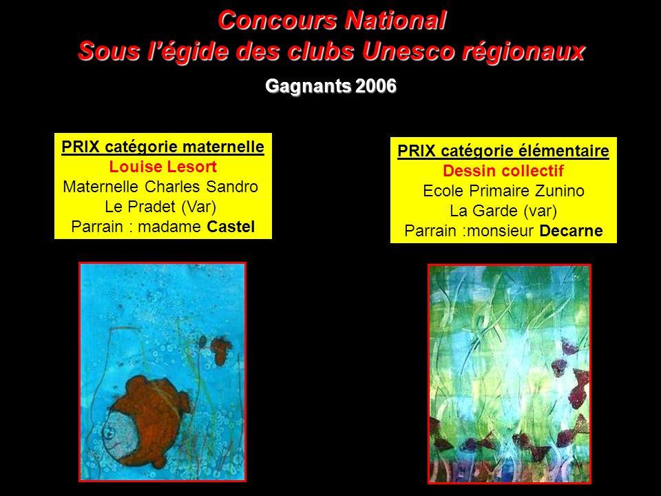 Concours National Sous légide des clubs Unesco régionaux Gagnants 2006 PRIX catégorie maternelle Louise Lesort Maternelle Charles Sandro Le Pradet (Va